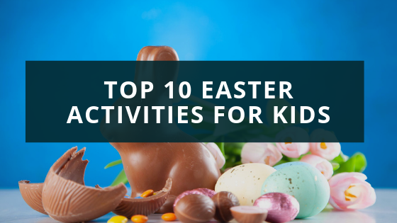 Top 10 Easter Activities For Kids